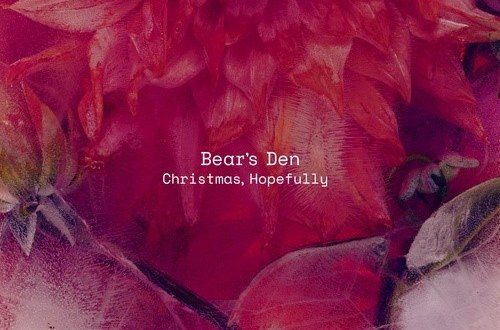<strong>BEAR'S DEN ANNOUNCE NEW EP 'CHRISTMAS, HOPEFULLY',</strong><strong>OUT DECEMBER 1ST ON COMMUNION RECORDS</strong>
