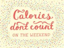 Calorias não se contam no final de semana