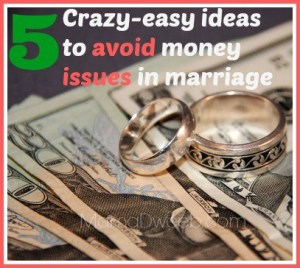 5 crazy-easy ideas to avoid money issues in marriage