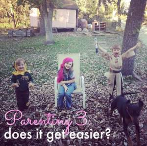 Parenting 3: Does it ever get any easier?