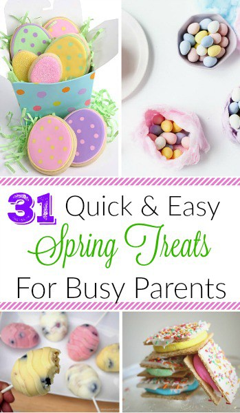 31 Quick & Easy Spring Treats For Busy Moms - No Text