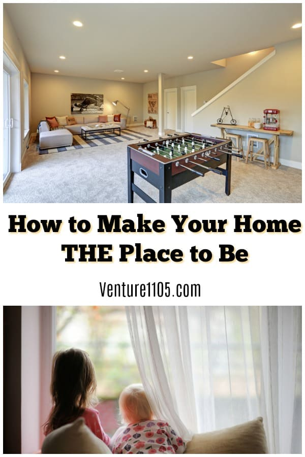 how To make your home the place to be