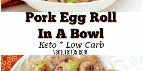 Pork Egg Roll In A Bowl - Low Carb Keto Recipe
