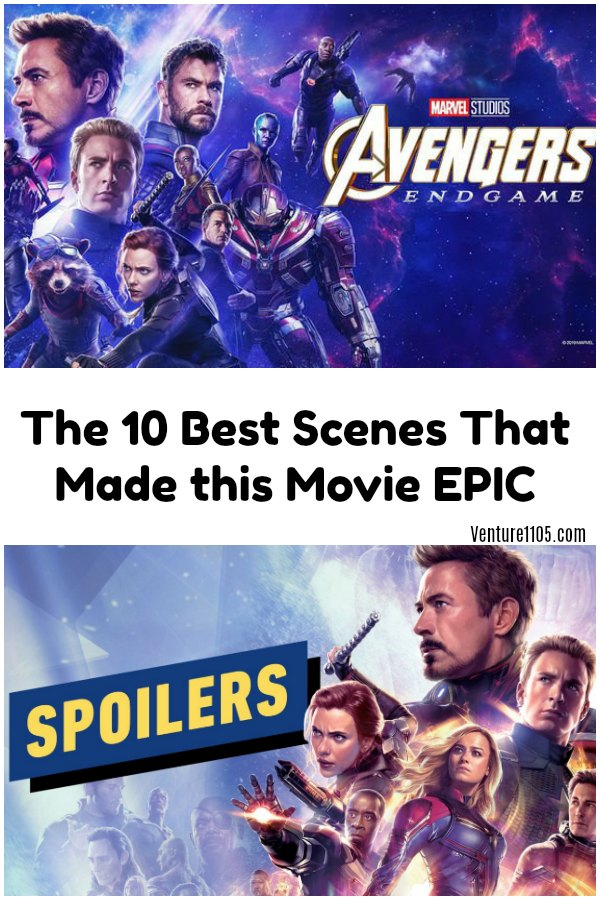 Avengers Endgame: The 10 best scenes that made this movie epic