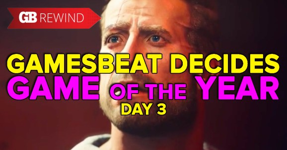 GamesBeat Decides recreation of the 12 months half 3