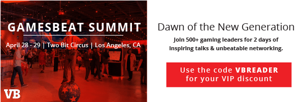 GamesBeat Summit April 28 - 29 | Two Bit Circus | Los Angeles, CA. Dawn of the New Generation. Join 500+ gaming leaders for 2 days of inspiring talks and unbeatable networking.