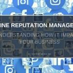 Online Reputation Management Understanding