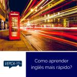 Como aprender inglês mais rápido?
