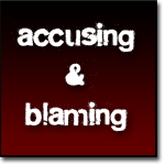 accusing and blaming