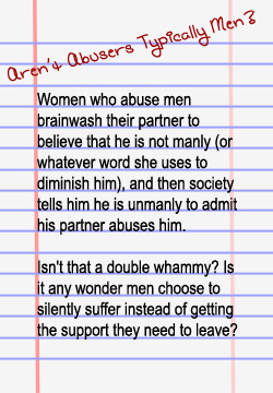 Reliable statistics concerning male victims of domestic violence are hard to come by because many men do not report their abuse.