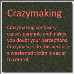 Crazy making behavior