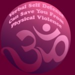 Verbal Self Defense May Save You From Violence