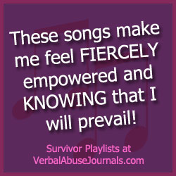 I was once ONLY angry, and these songs expressed my rage when I couldn't. Now they make me feel FIERCELY empowered & KNOWING that I will prevail!