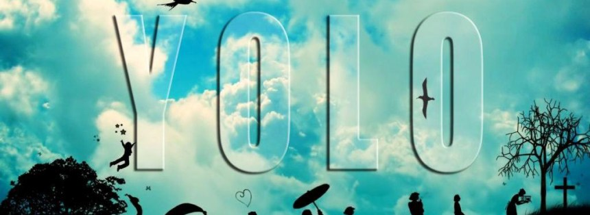 YOLO, you only live once, Verbalisti
