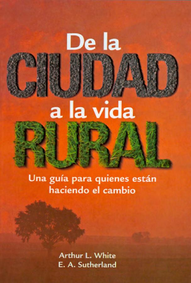 De la Ciudad a la Vida Rural - Ellen White