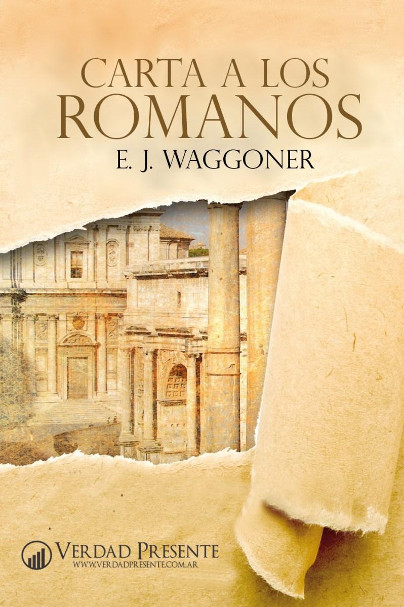 Carta a los Romanos - E. J. Waggoner