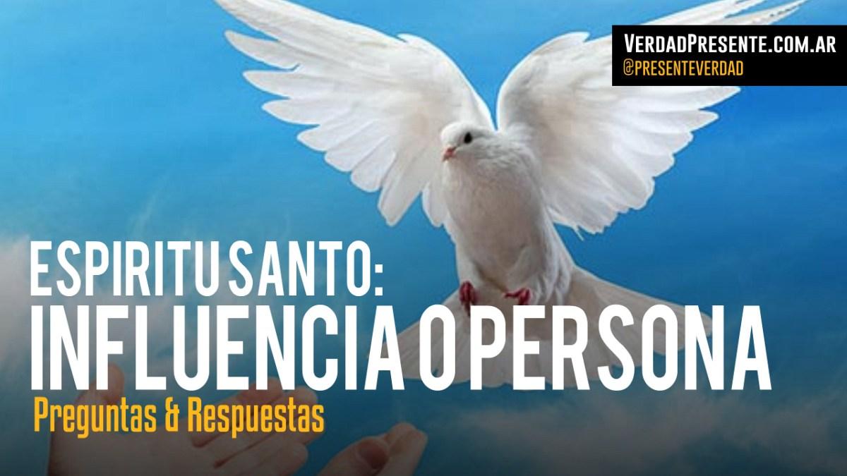 Espíritu Santo: ¿Influencia o Persona?