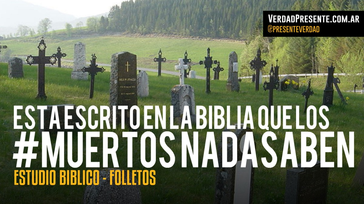 Los Muertos Nada Saben