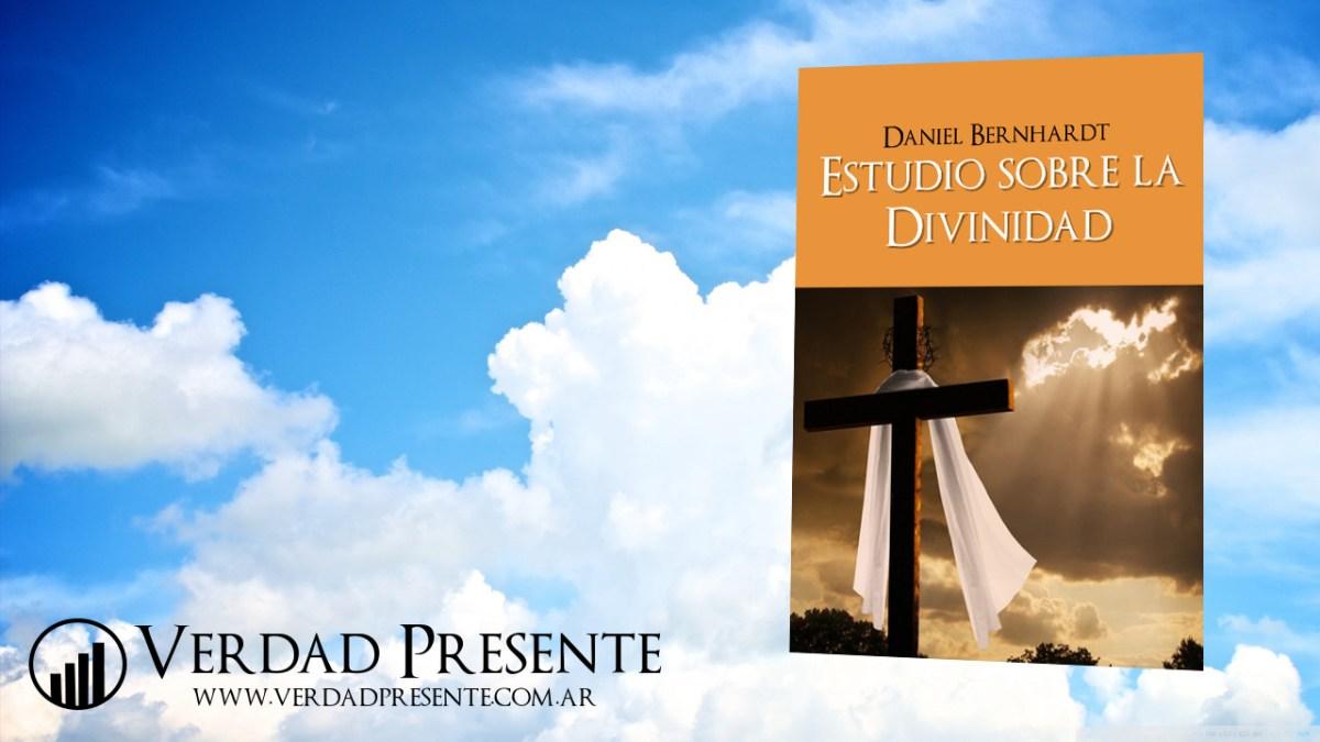 Estudio sobre la Divinidad - Daniel Bernhardt (3ºed - 2009)