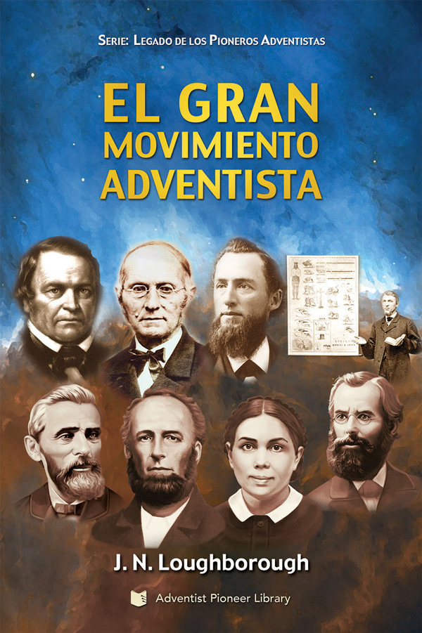 El Gran Movimiento Adventista - por J.N.Loughborough