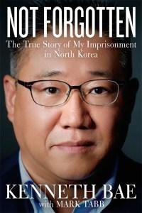"""La portada de su libro """"No olvidado: La verdadera historia de mi encarcelamiento en Corea del Norte"""""""