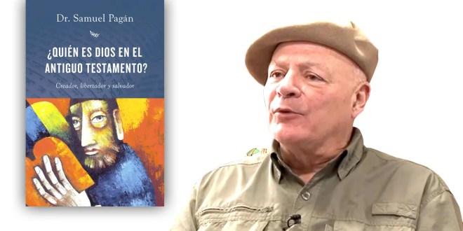 """""""¿Quién es Dios en el Antiguo Testamento?"""", el nuevo libro de Samuel Pagán"""