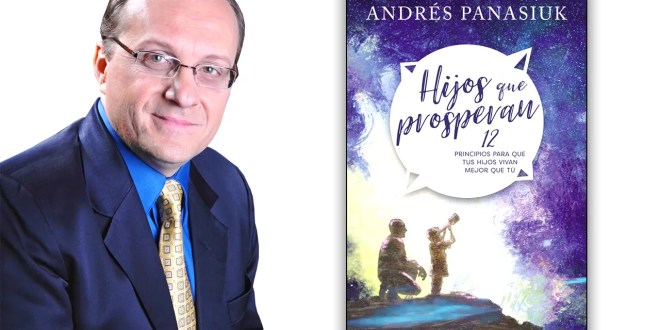 """Andrés Panasiuk presenta su nuevo libro """"Hijos que prosperan"""""""