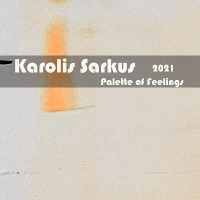 Karolis Šarkus – Palette of Feelings