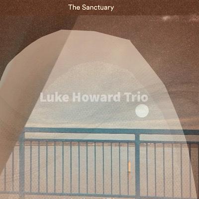 The Luke Howard Trio Sanctuary