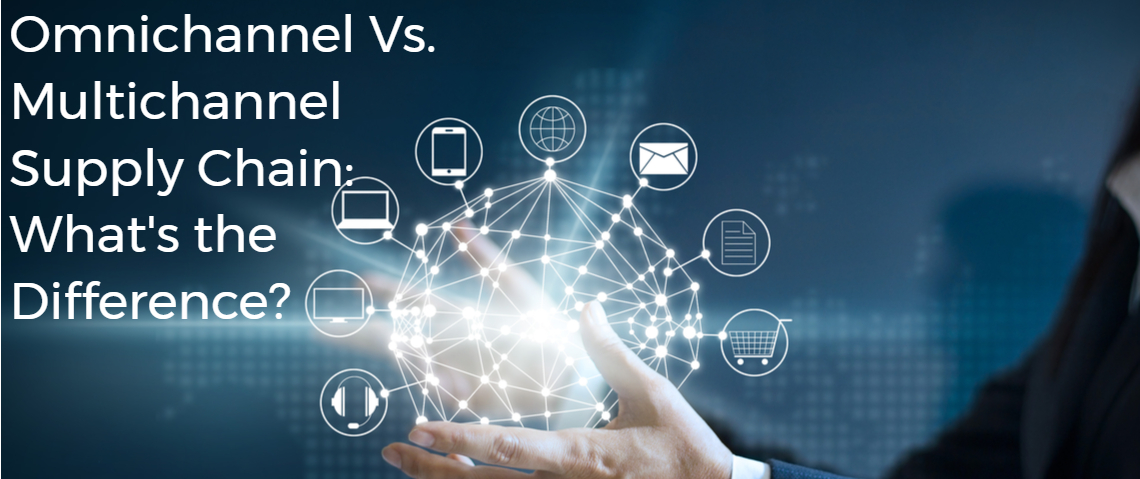 Omnichannel Vs. Multichannel Supply Chain: What's the Difference?