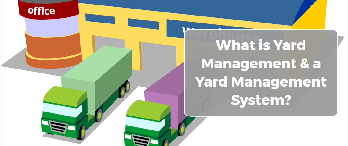 What is Yard Management & a Yard Management System?
