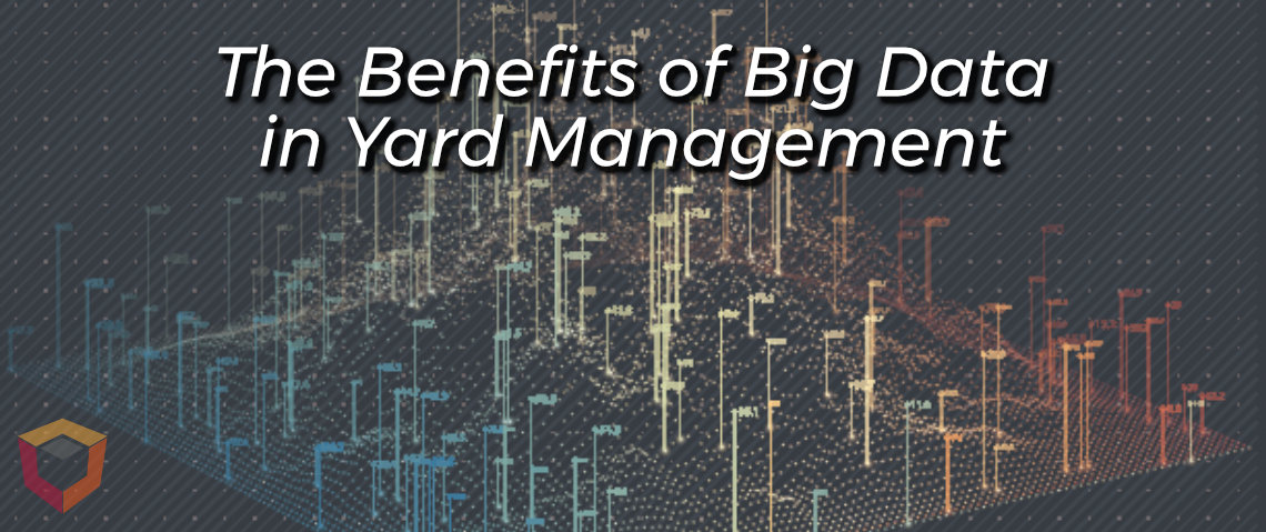 The Benefits of Big Data in Yard Management