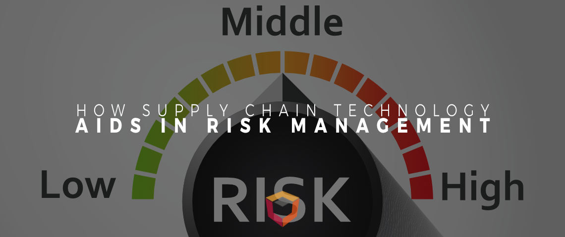 Supply Chain Risk Management: How Supply Chain Technology Aids in Risk Management