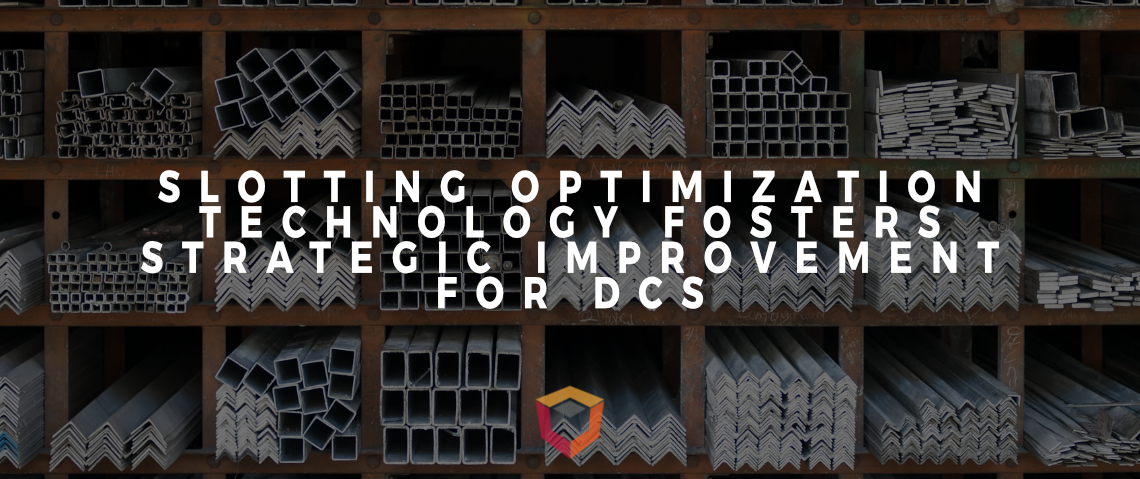 How Slotting Optimization Technology Fosters Strategic Improvement for Distribution Centers