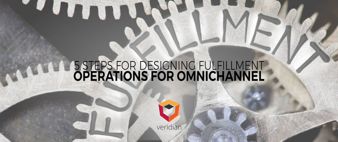 5 Steps for Designing Fulfillment Operations for Omnichannel