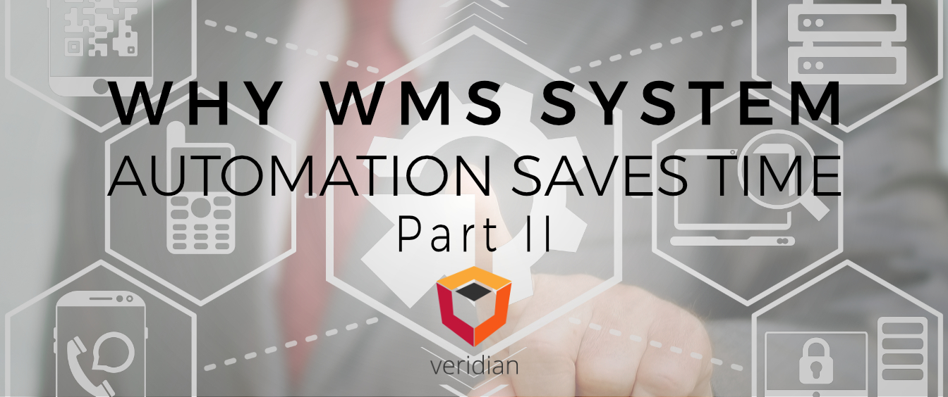 Why Warehouse Management System (WMS) System Test Automation Saves Time When Upgrading Your WMS – Part 2