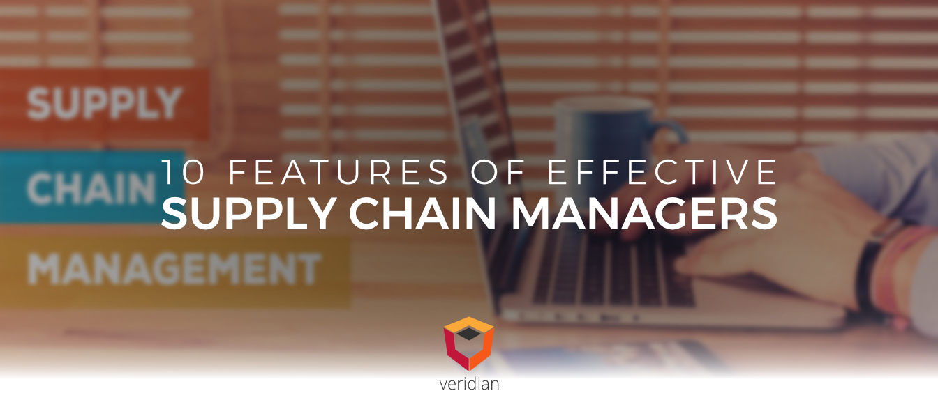 The Top 10 Features of Effective Supply Chain Managers