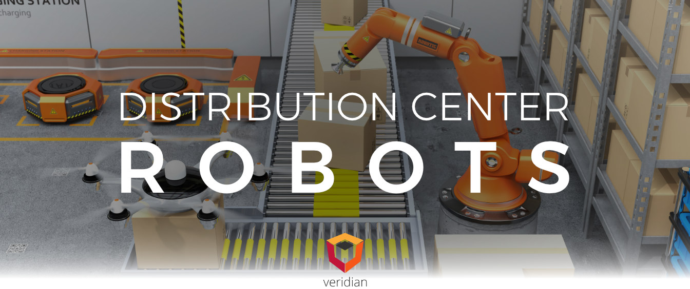 Distribution Center Robots: How Robots Continue to Power the Distribution Center