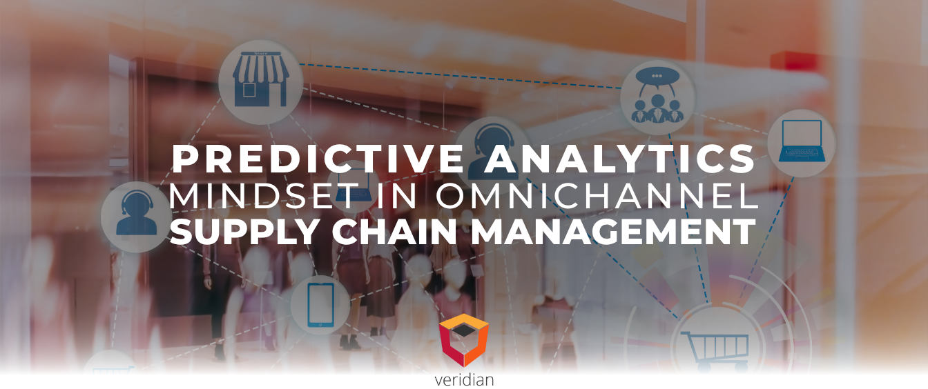 A Predictive Analytics Mindset in Omnichannel Supply Chain Management