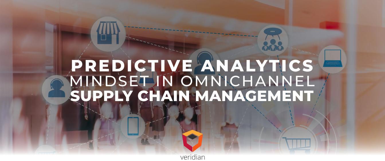 A Predictive Analytics Mindset in Omnichannel Supply Chain Management