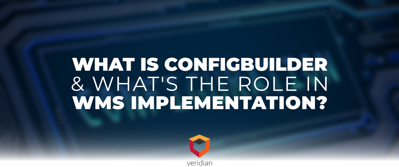 What is ConfigBuilder & What's the Role in WMS Implementation?