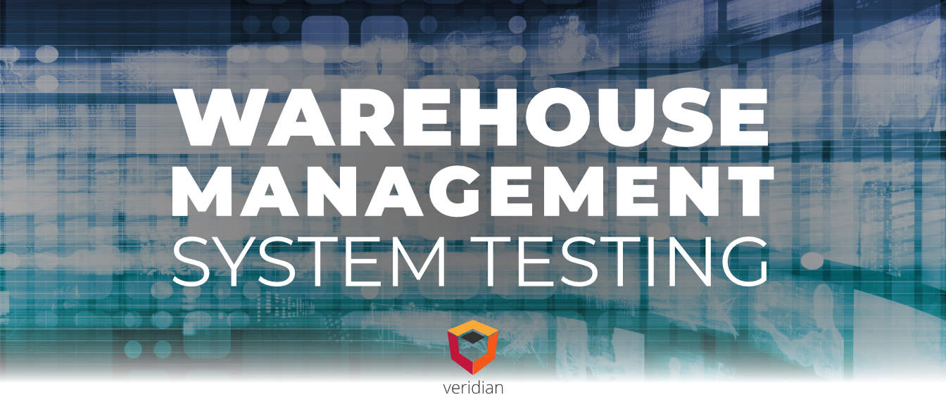 Warehouse Management System Testing: How Do You Want to Test Your WMS?