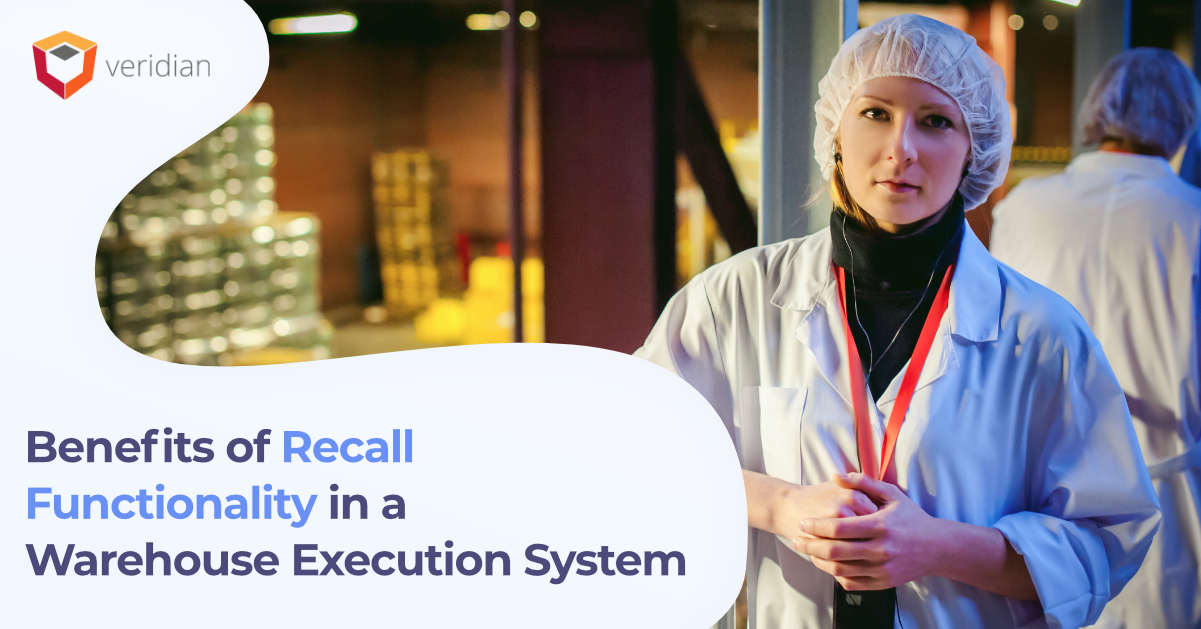 Food Recalls and WMS: Benefits of Recall Functionality in a Warehouse Execution System