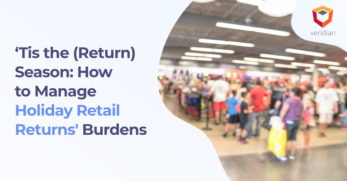 'Tis the (Return) Season Part 2: How to Manage Holiday Retail Returns' Burdens