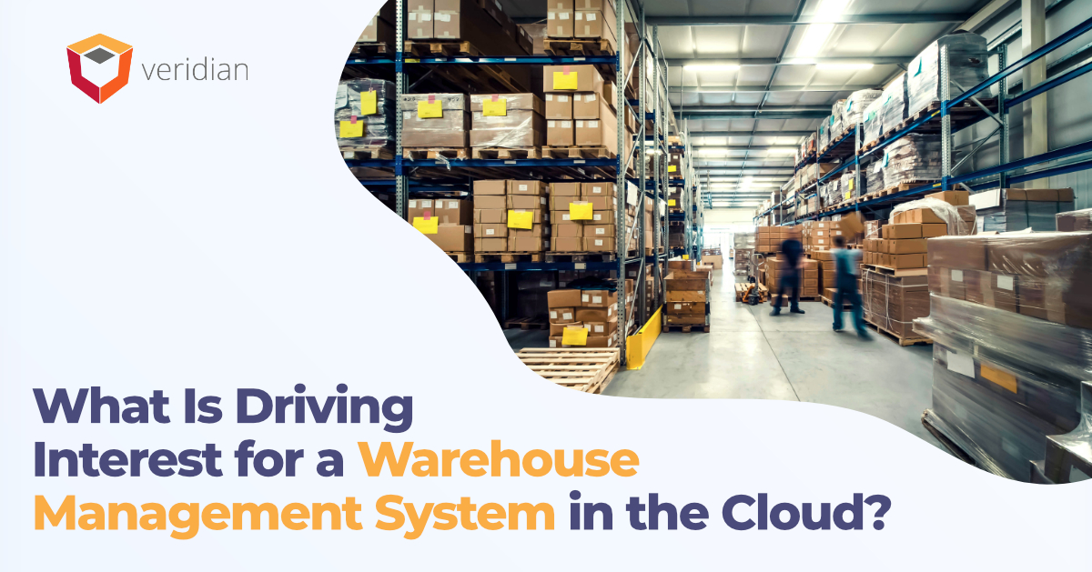 What Is Driving Interest for a Warehouse Management System in the Cloud?