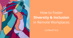 How to Foster Diversity & Inclusion in Remote Work