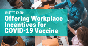 What to Know: Offering Workplace Incentives for COVID-19 Vaccine