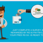 IndiaSpeaks Paytm Offer : Get Rs 50 Free Paytm Cash on Completing a Survey