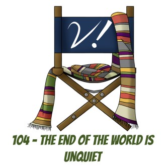 Thumbnail for 104 - The End of the World is Unquiet
