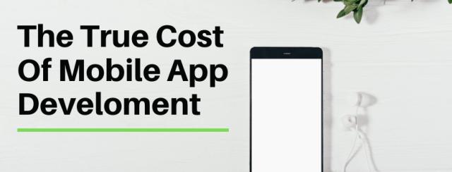 The True Cost Of Mobile App Development